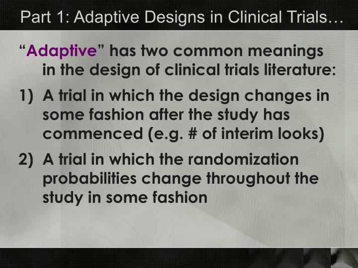 Part 1: Adaptive Designs in Clinical Trials…