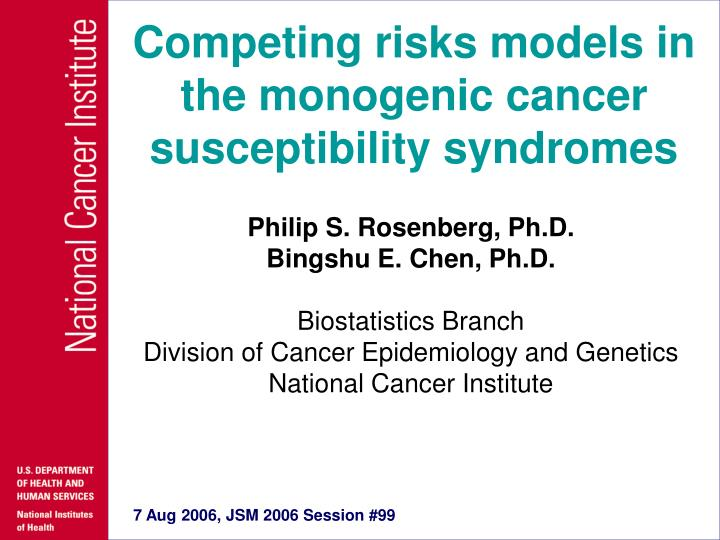 Competing risks models in the monogenic cancer susceptibility syndromes