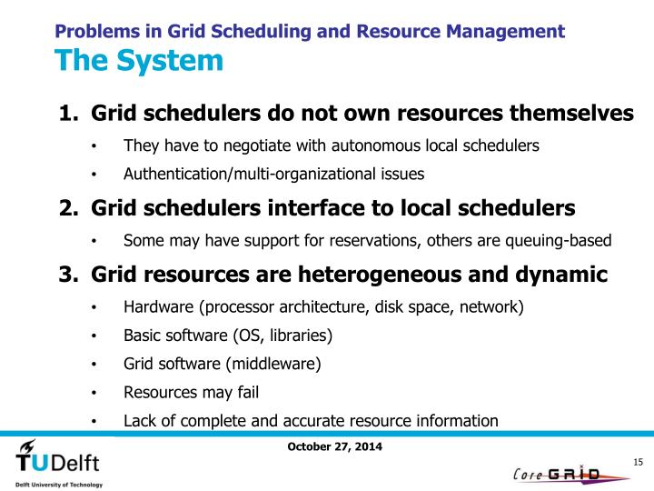 Problems in Grid Scheduling and Resource Management