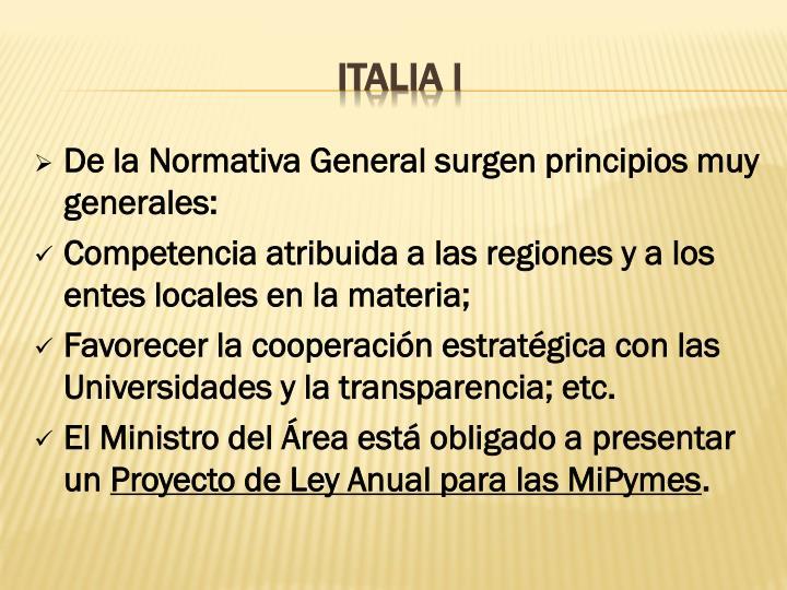 De la Normativa General surgen principios muy generales: