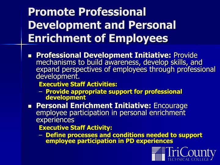 Promote Professional Development and Personal Enrichment of Employees
