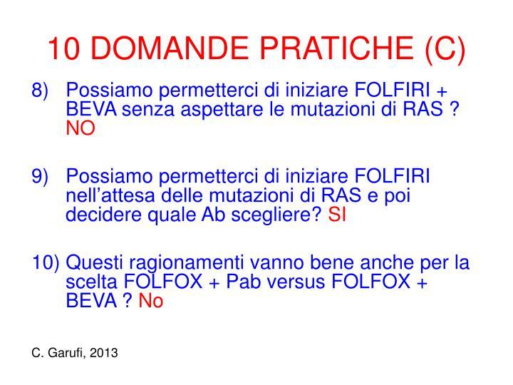 10 DOMANDE PRATICHE (C)