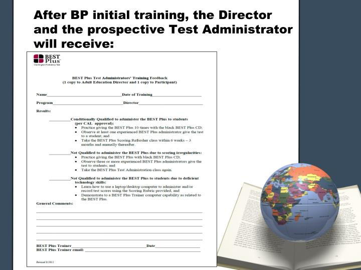 After BP initial training, the Director and the prospective Test Administrator will receive:
