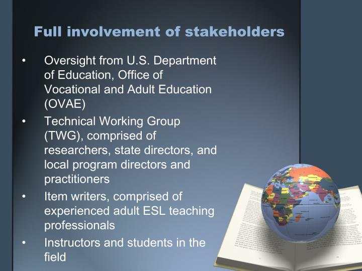 Full involvement of stakeholders