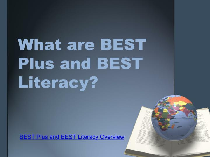 What are BEST Plus and BEST Literacy?