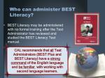 who can administer best literacy