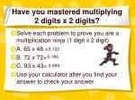 have you mastered multiplying 2 digits x 2 digits