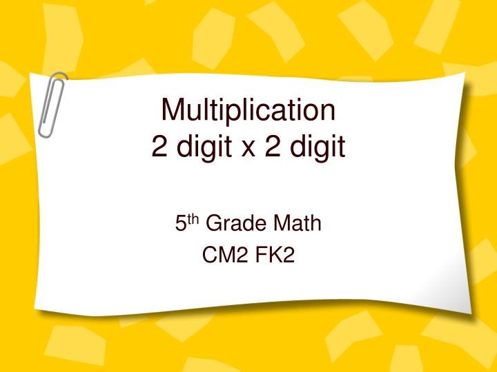 Multiplication 2 digit x 2 digit