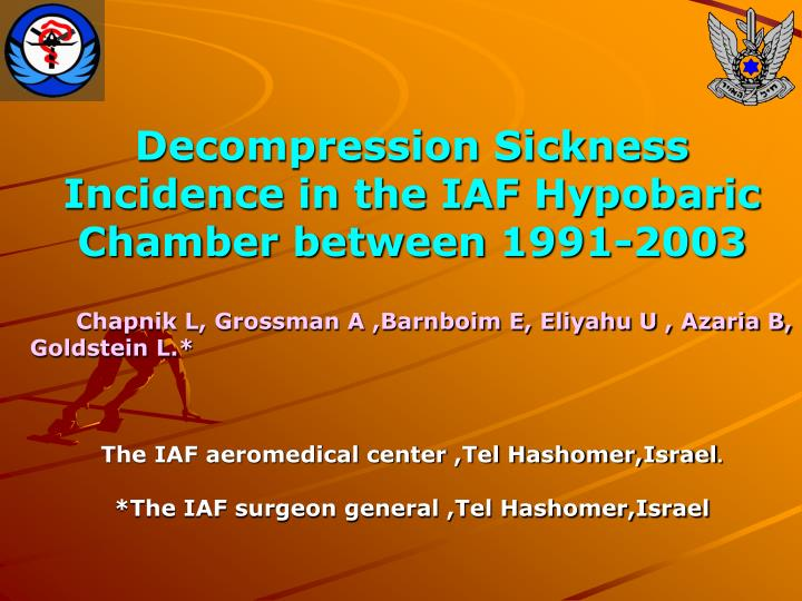 Decompression Sickness Incidence in the IAF Hypobaric Chamber between 1991-2003