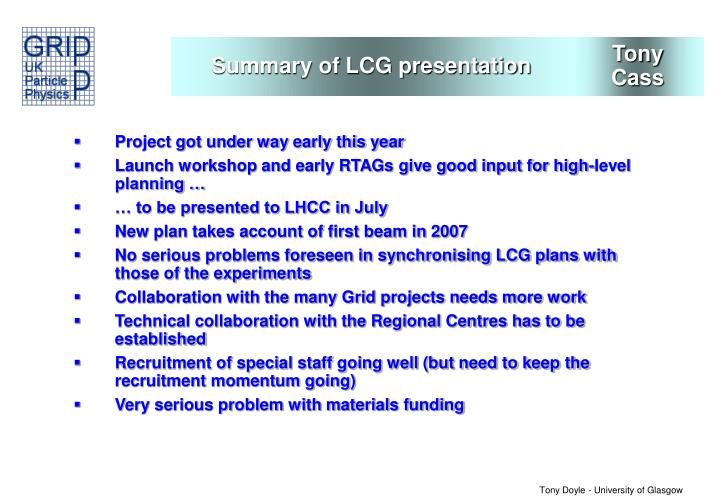 Summary of LCG presentation