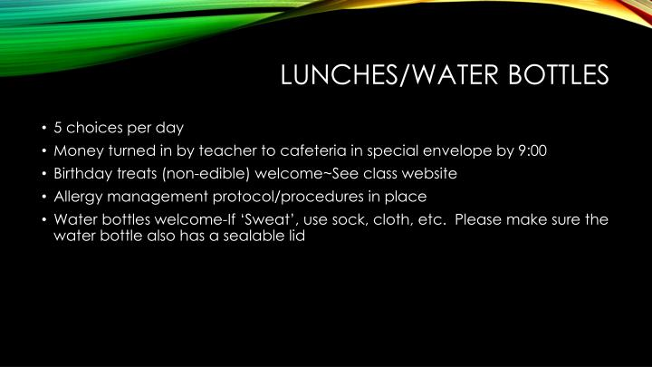 Lunches/Water bottles