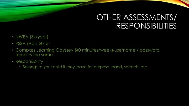 Other assessments/ responsibilities