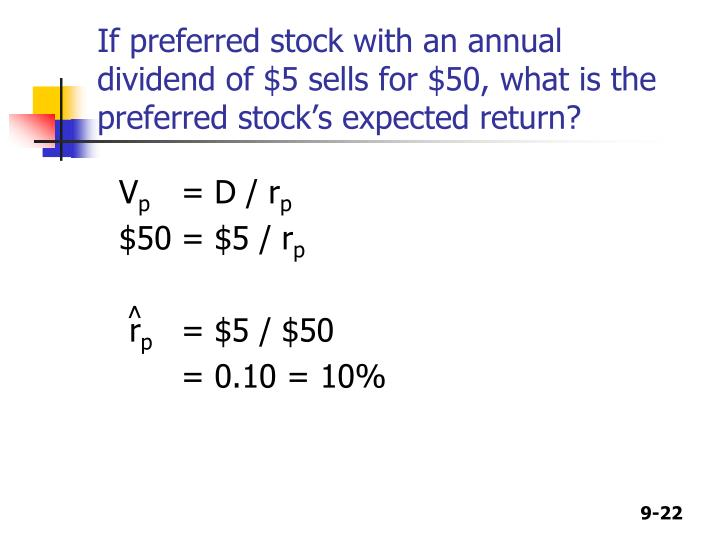 If preferred stock with an annual dividend of $5 sells for $50, what is the preferred stock's expected return?