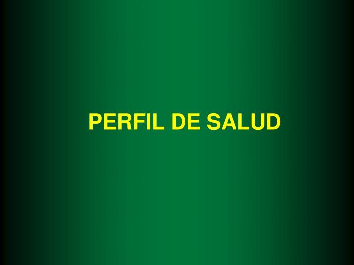 PERFIL DE SALUD