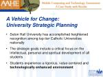 a vehicle for change university strategic planning