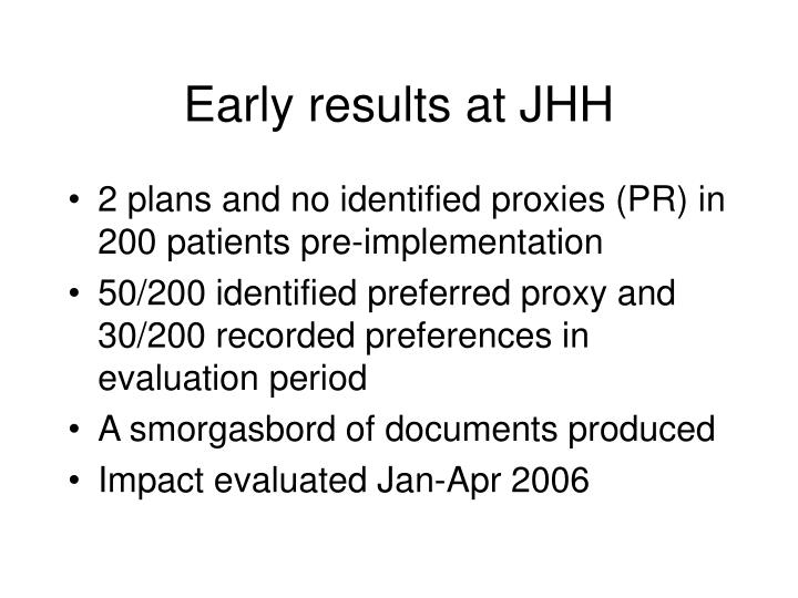 Early results at JHH