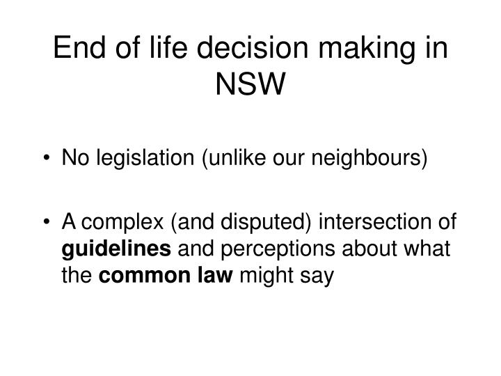 End of life decision making in NSW