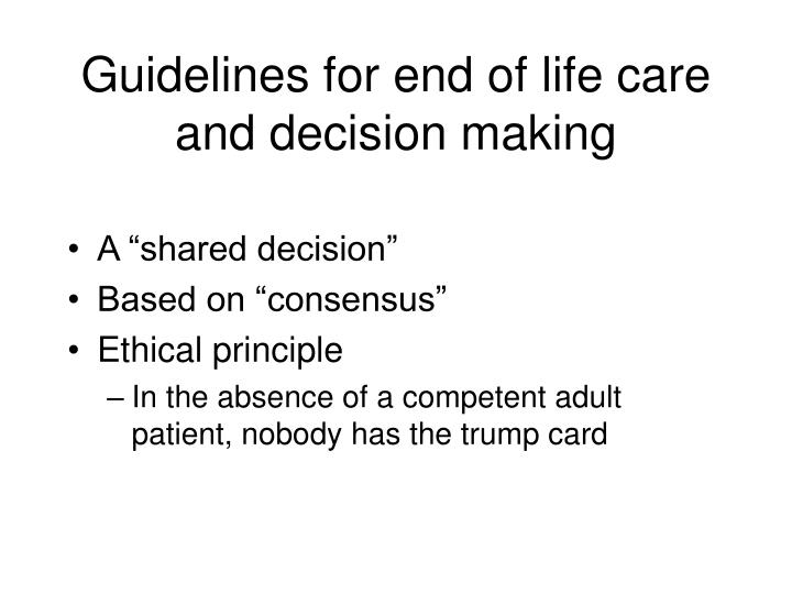 Guidelines for end of life care and decision making