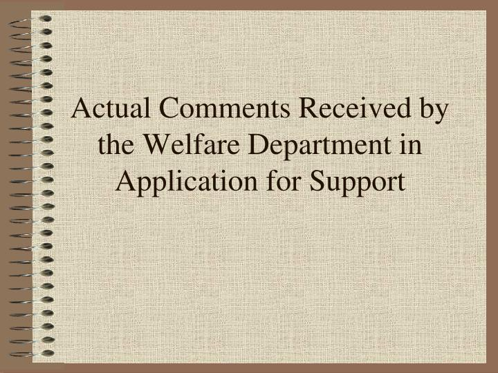 Actual Comments Received by the Welfare Department in Application for Support