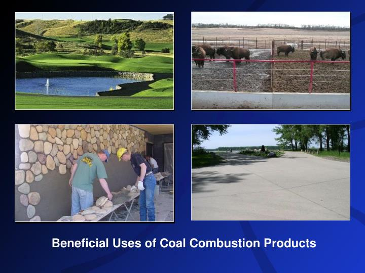Beneficial Uses of Coal Combustion Products
