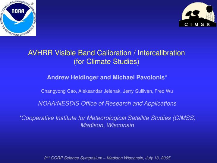 AVHRR Visible Band Calibration / Intercalibration (for Climate Studies)