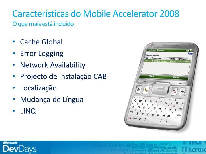Características do Mobile Accelerator 2008