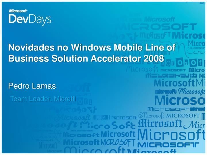 Novidades no Windows Mobile Line of Business Solution Accelerator 2008