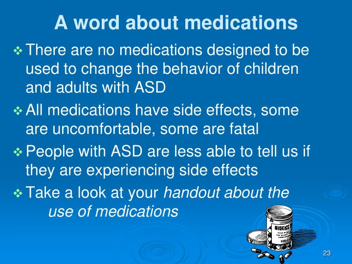 A word about medications