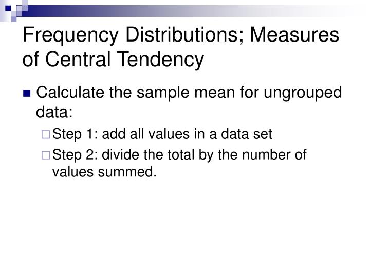 Frequency Distributions; Measures of Central Tendency