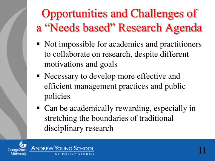 "Opportunities and Challenges of  a ""Needs based"" Research Agenda"