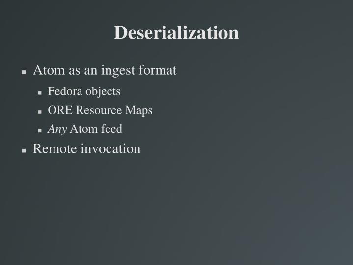 Deserialization