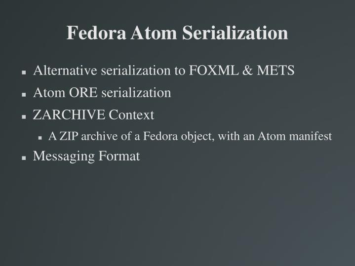Fedora Atom Serialization