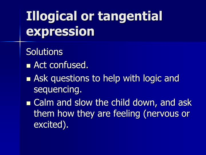 Illogical or tangential expression