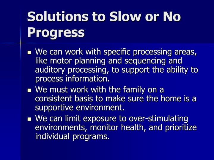 Solutions to Slow or No Progress