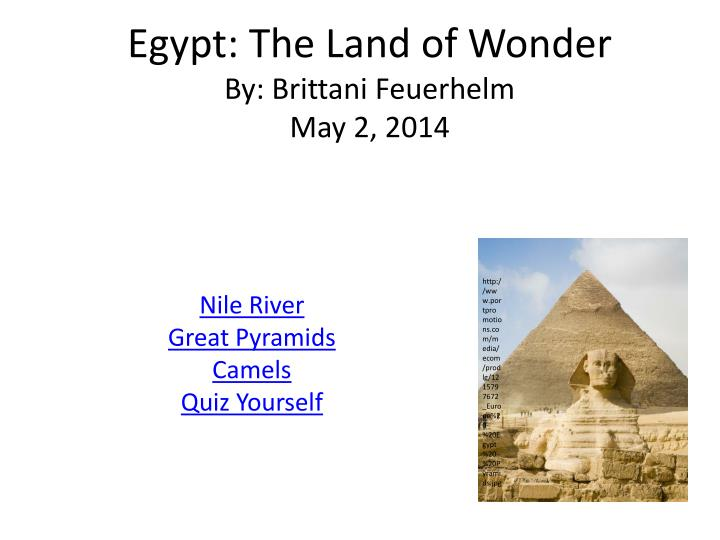 Egypt the land of wonder by brittani feuerhelm may 2 2014