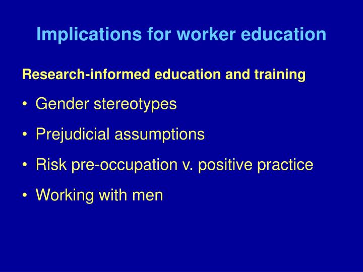 Implications for worker education