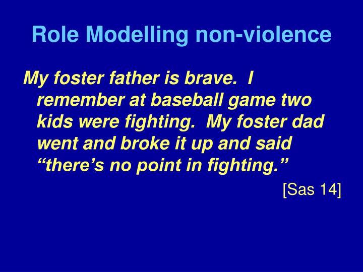 Role Modelling non-violence
