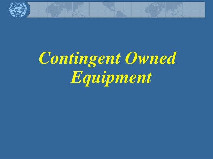 Contingent Owned Equipment