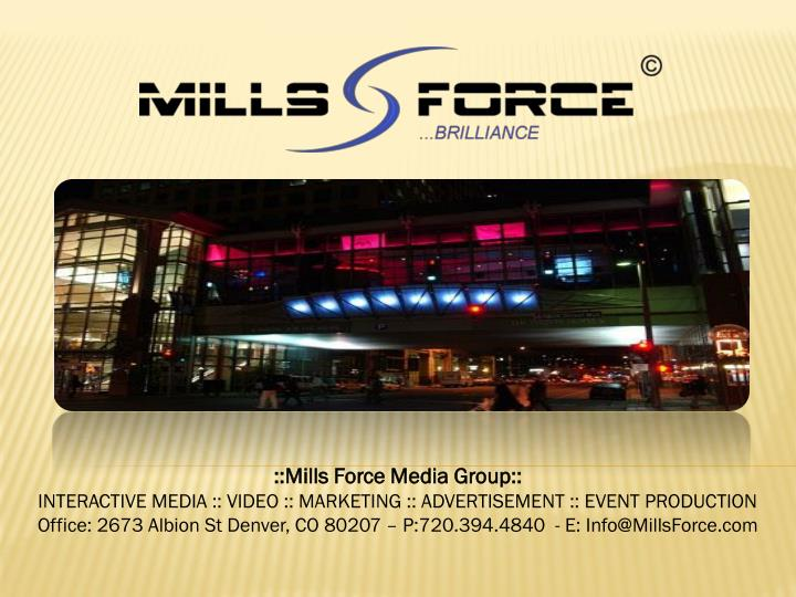 ::Mills Force Media Group::