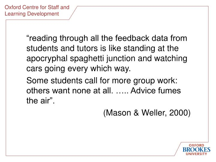 """""""reading through all the feedback data from students and tutors is like standing at the apocryphal spaghetti junction and watching cars going every which way."""