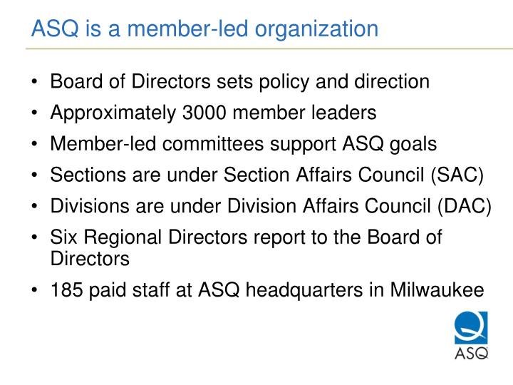 ASQ is a member-led organization