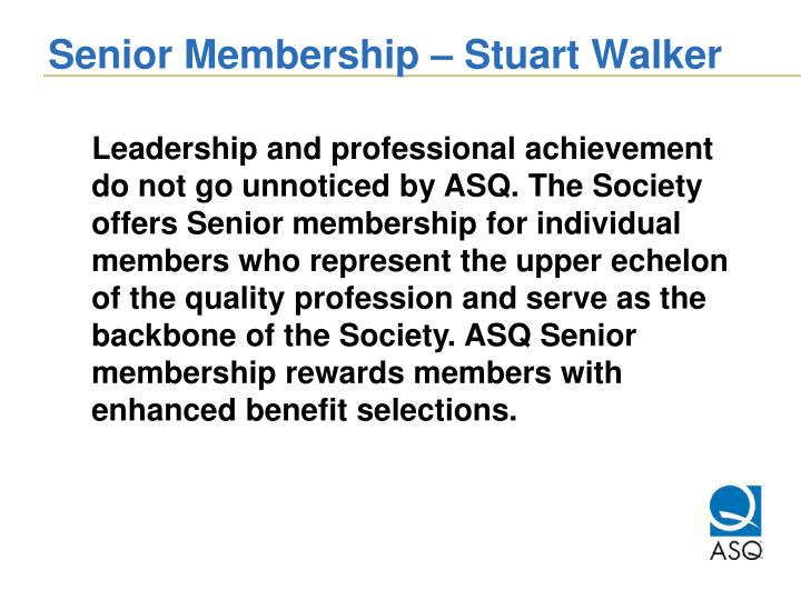 Senior Membership – Stuart Walker
