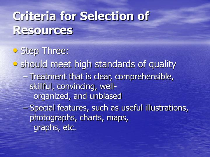 Criteria for Selection of Resources