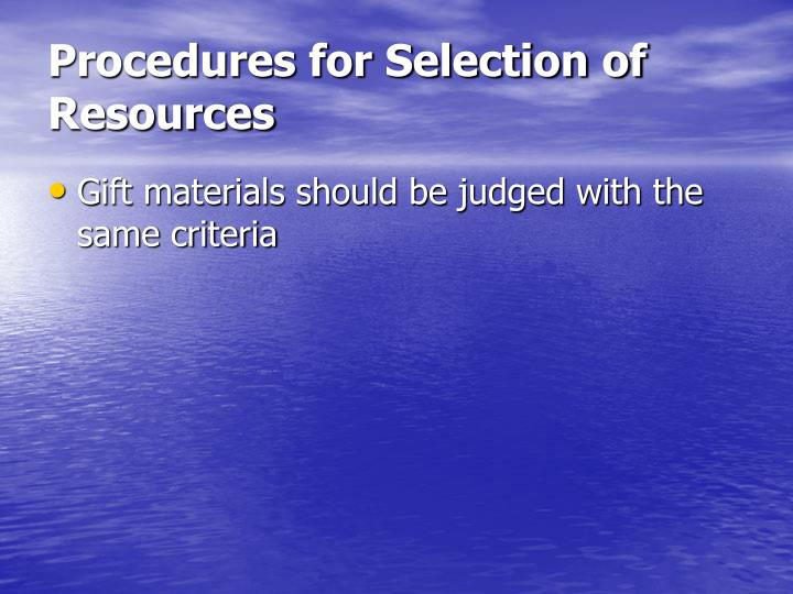 Procedures for Selection of Resources