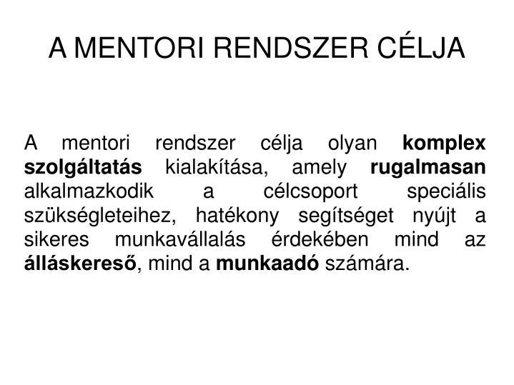 A mentori rendszer célja olyan