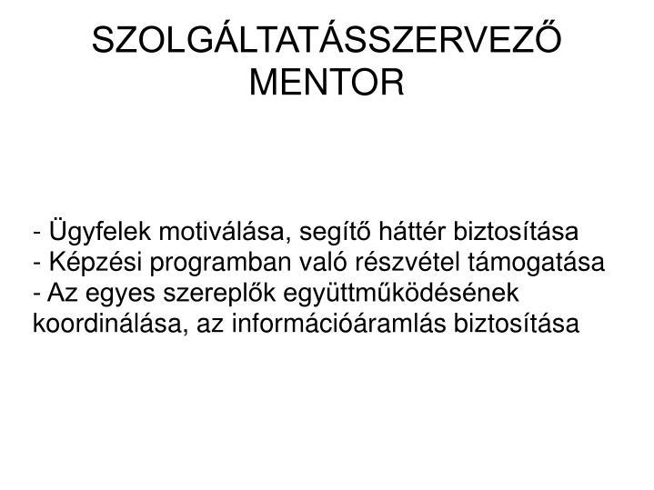 - Ügyfelek motiválása, segítő háttér biztosítása