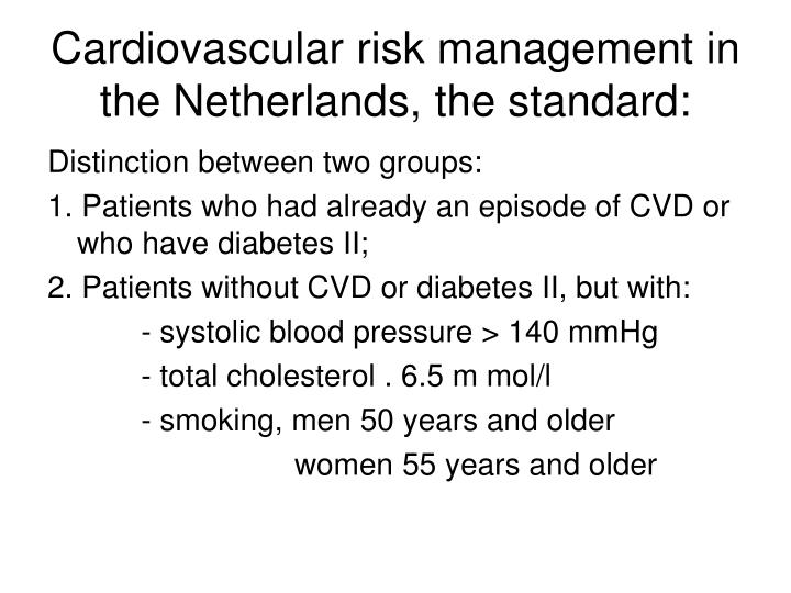 Cardiovascular risk management in the Netherlands, the standard: