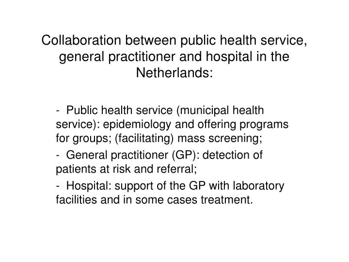 Collaboration between public health service, general practitioner and hospital in the Netherlands: