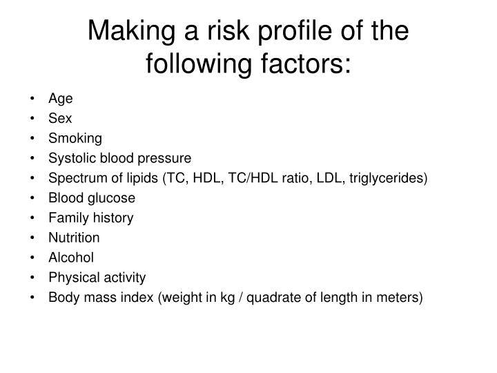 Making a risk profile of the following factors:
