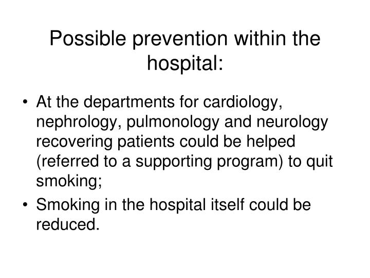 Possible prevention within the hospital: